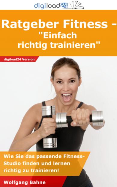 Ratgeber Fitness - einfach richtig trainieren