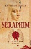 Seraphim: Historischer Roman (Engelmörder-Trilogie)