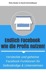 Endlich Facebook wie die Profis nutzen