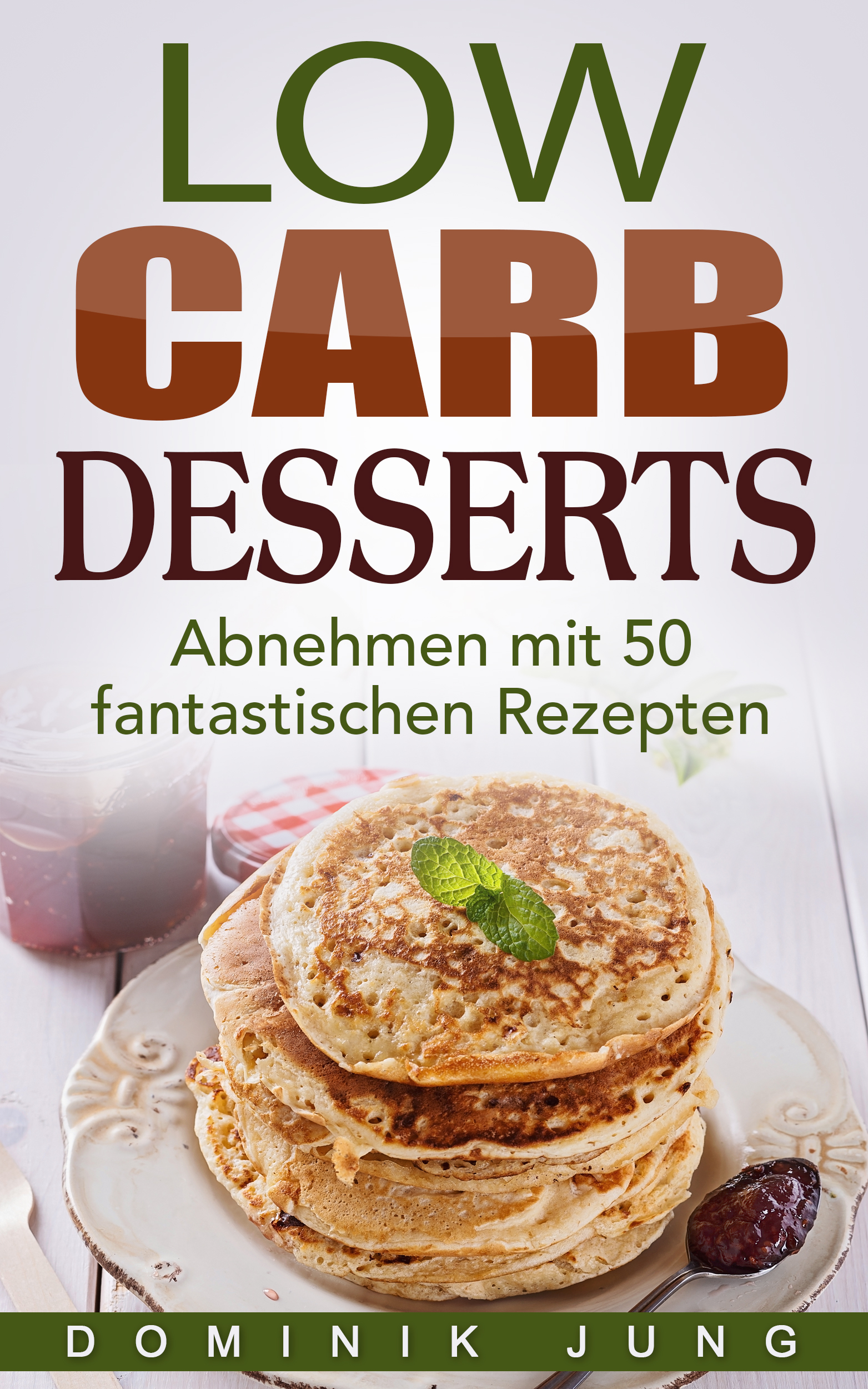 Dominik Jung – Low Carb Desserts