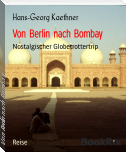 Hans-Georg Kaethner Von Berlin nach Bombay