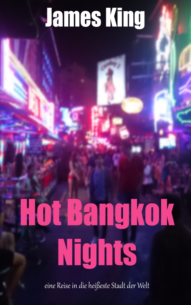 James King – Hot Bangkok Nights