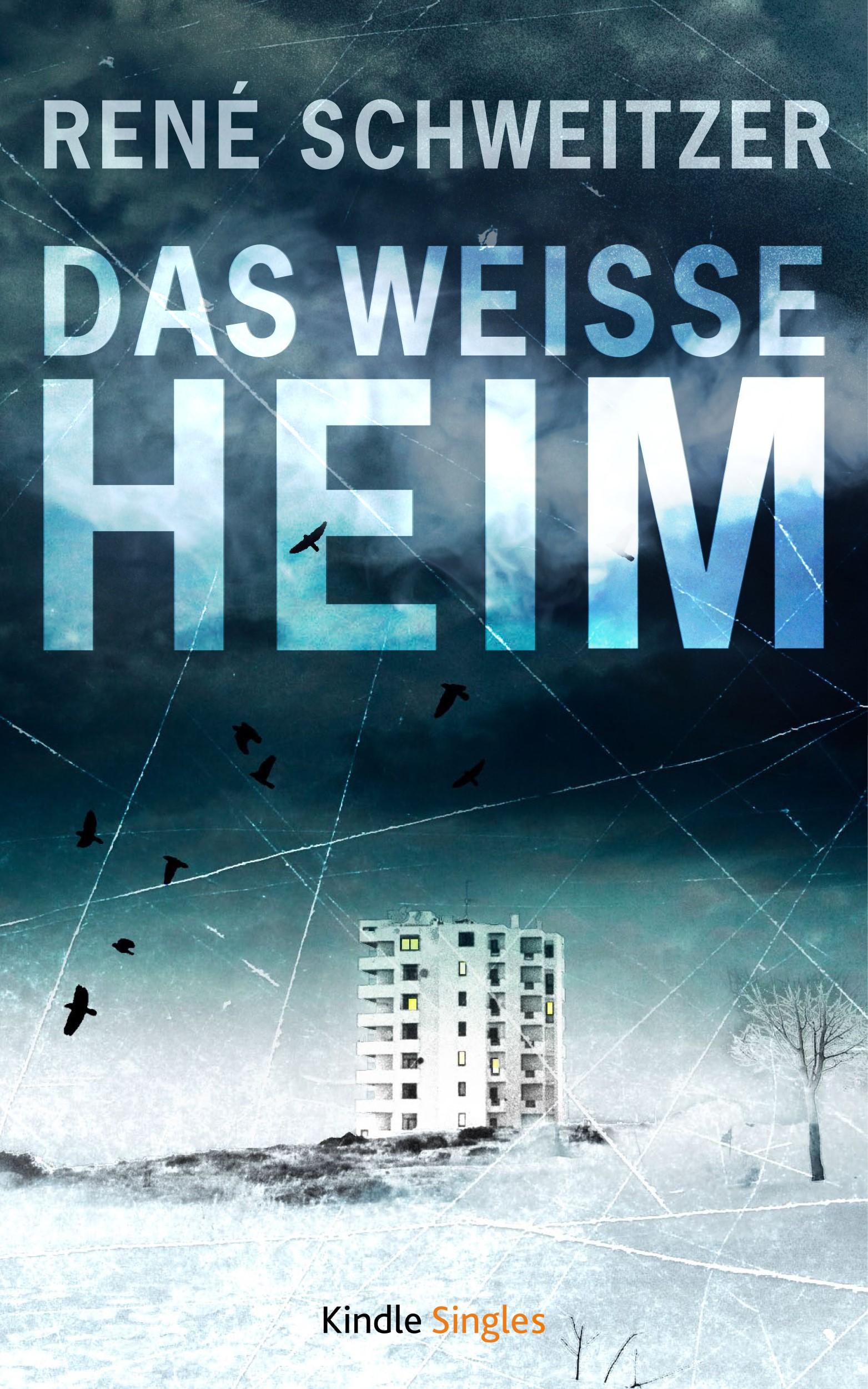 René Schweitzer – Das weiße Heim