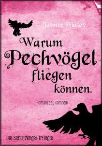 ebook-final-cover-warum-pechvögel-fliegen-können-die-schutzengel-trilogie-1-jasmin-whiscy-a5