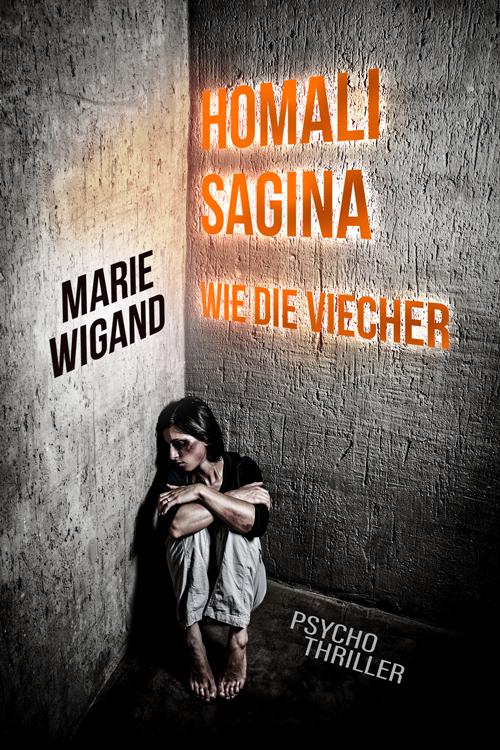 Marie Wigand – Homali Sagina/Wie die Viecher