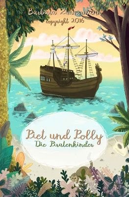 Barbara Zimmermann: Piet und Polly – Die Piratenkinder