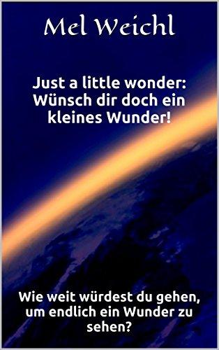 Mel Weichl – Just a little Wonder: Wünsch dir doch ein kleines Wunder