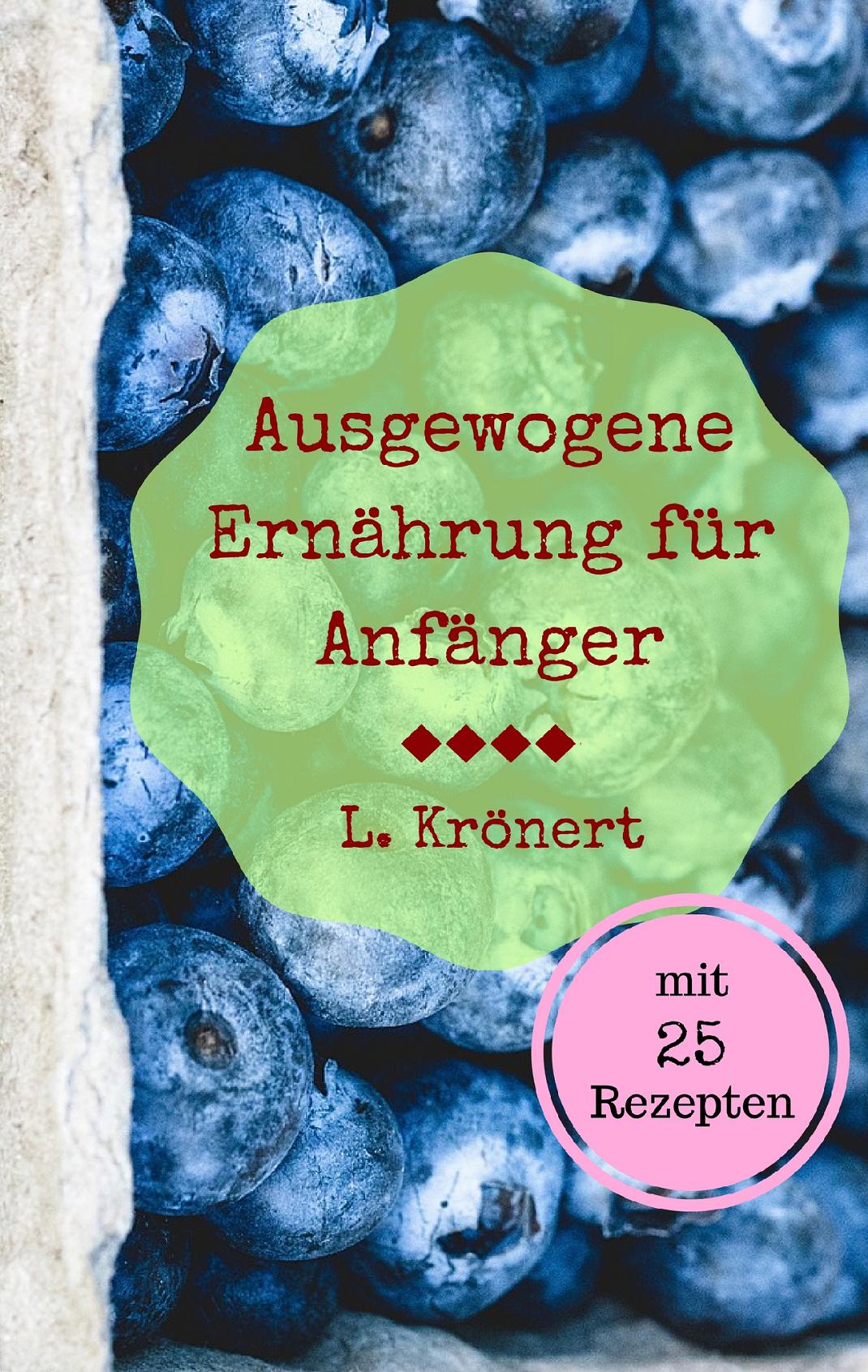 L. Krönert – Ausgewogene Ernährung für Anfänger
