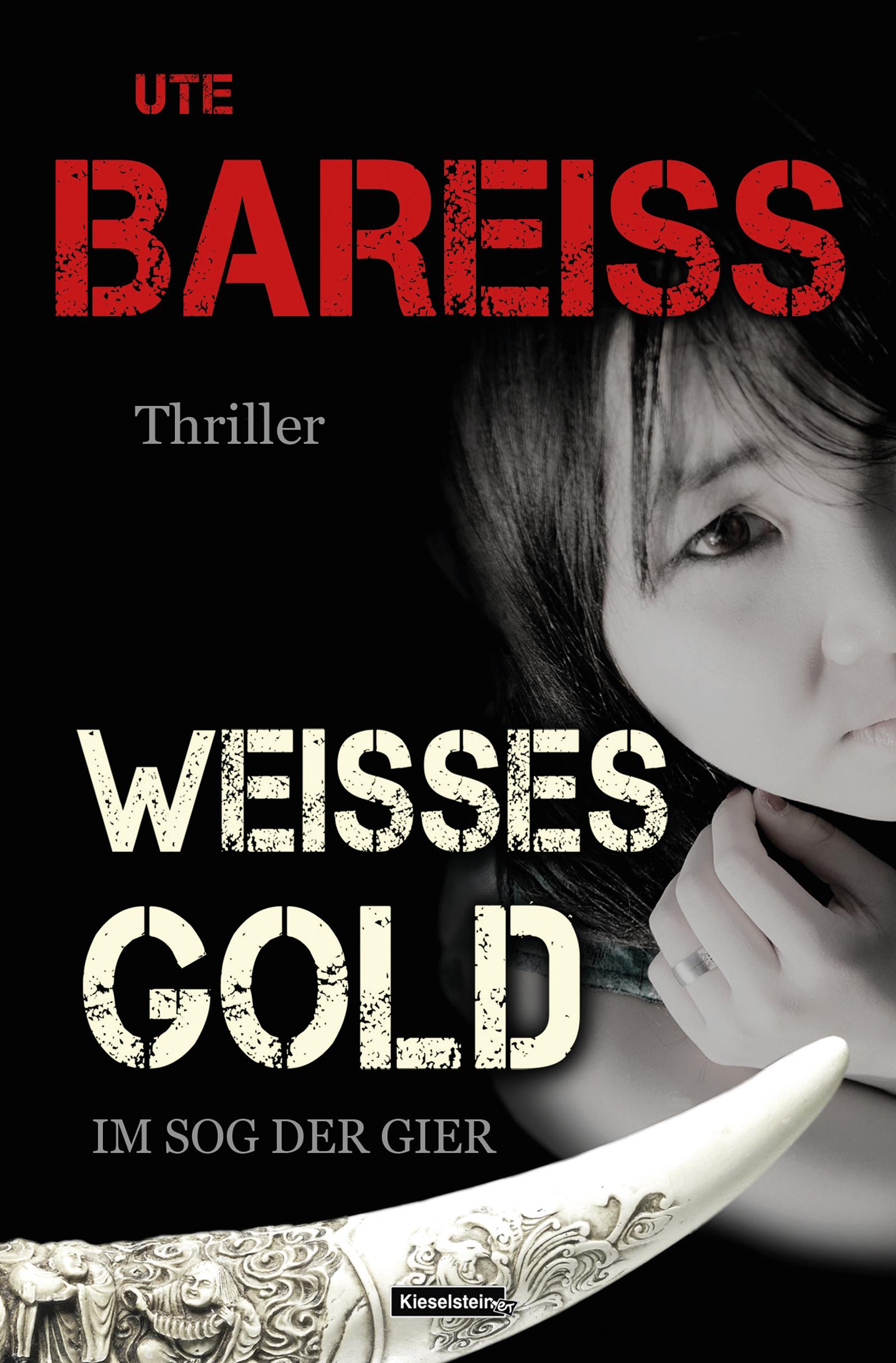 Ute Bareiss – Weißes Gold: Im Sog der Gier (Alex-Martin-Thriller 2)