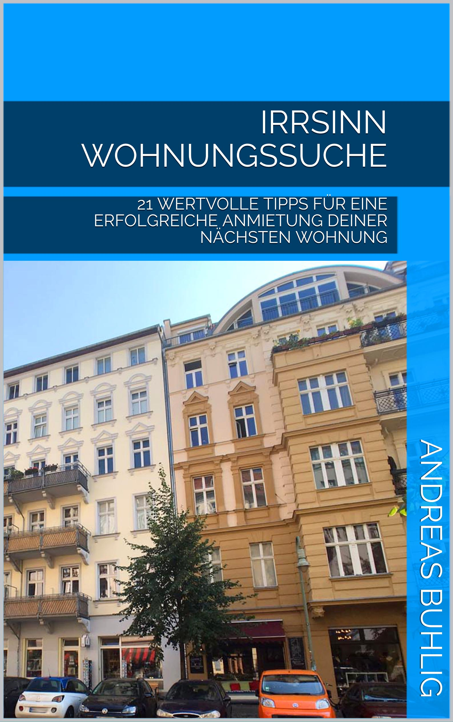 Andreas Buhlig – Irrsinn Wohnungssuche