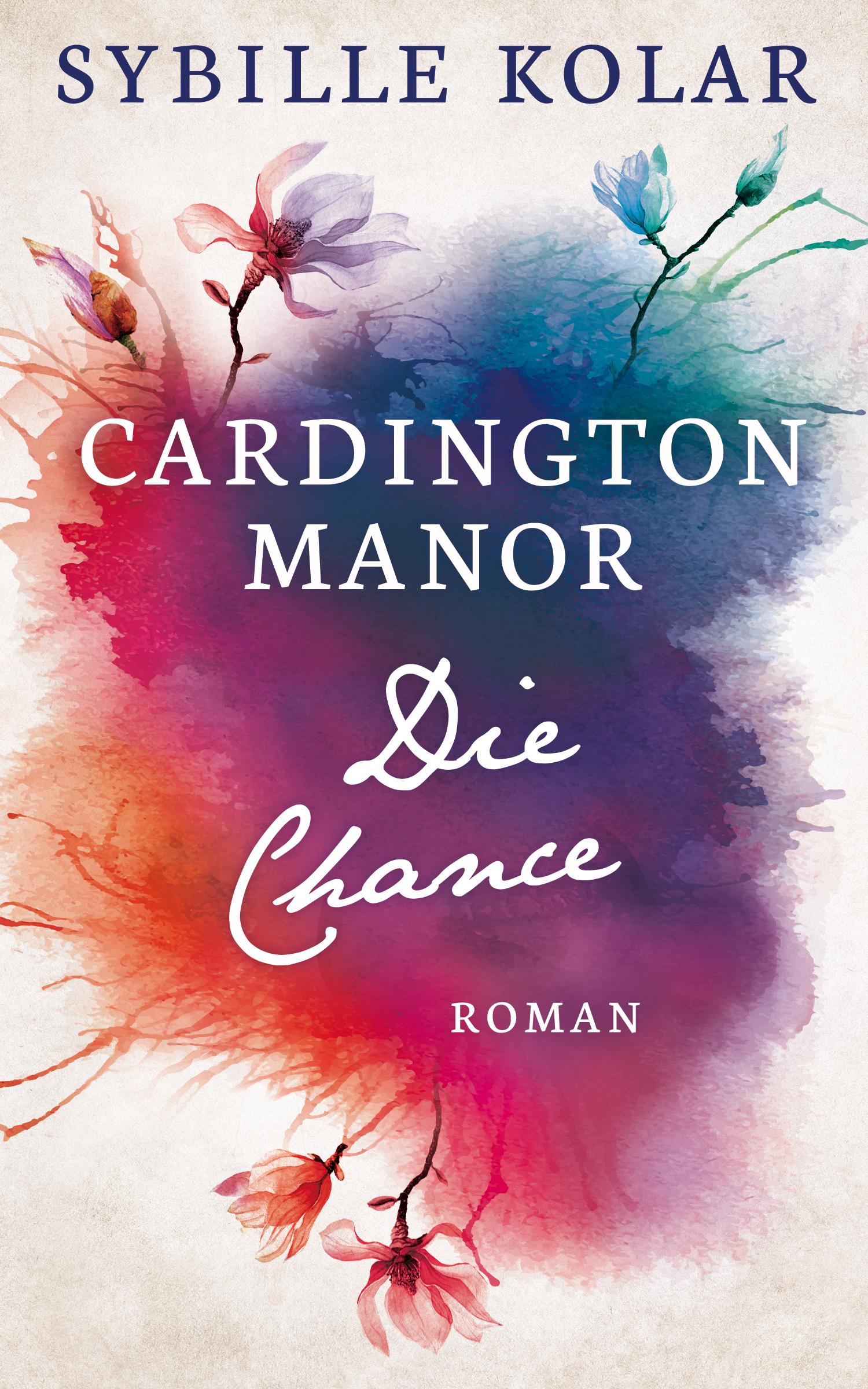 Sybille Kolar – Die Chance (CARDINGTON MANOR 6)
