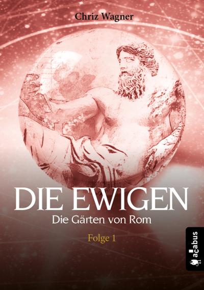 Chriz Wagner – Die Ewigen: Die Gärten von Rom (Folge 1)