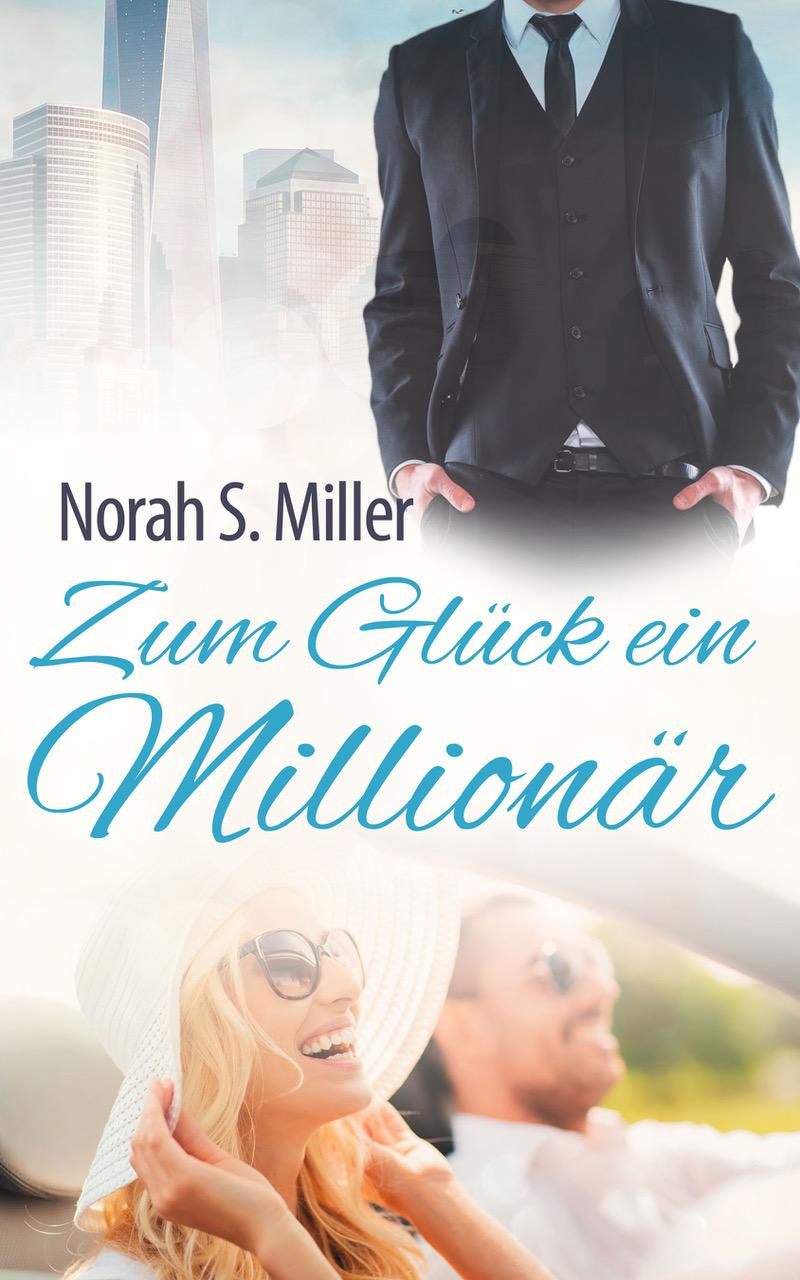 Norah S. Miller – Zum Glück ein Millionär