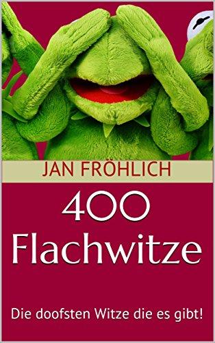 Jan Fröhlich – 400 Flachwitze