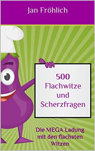 Jan Fröhlich – 500 Flachwitze und Scherzfragen
