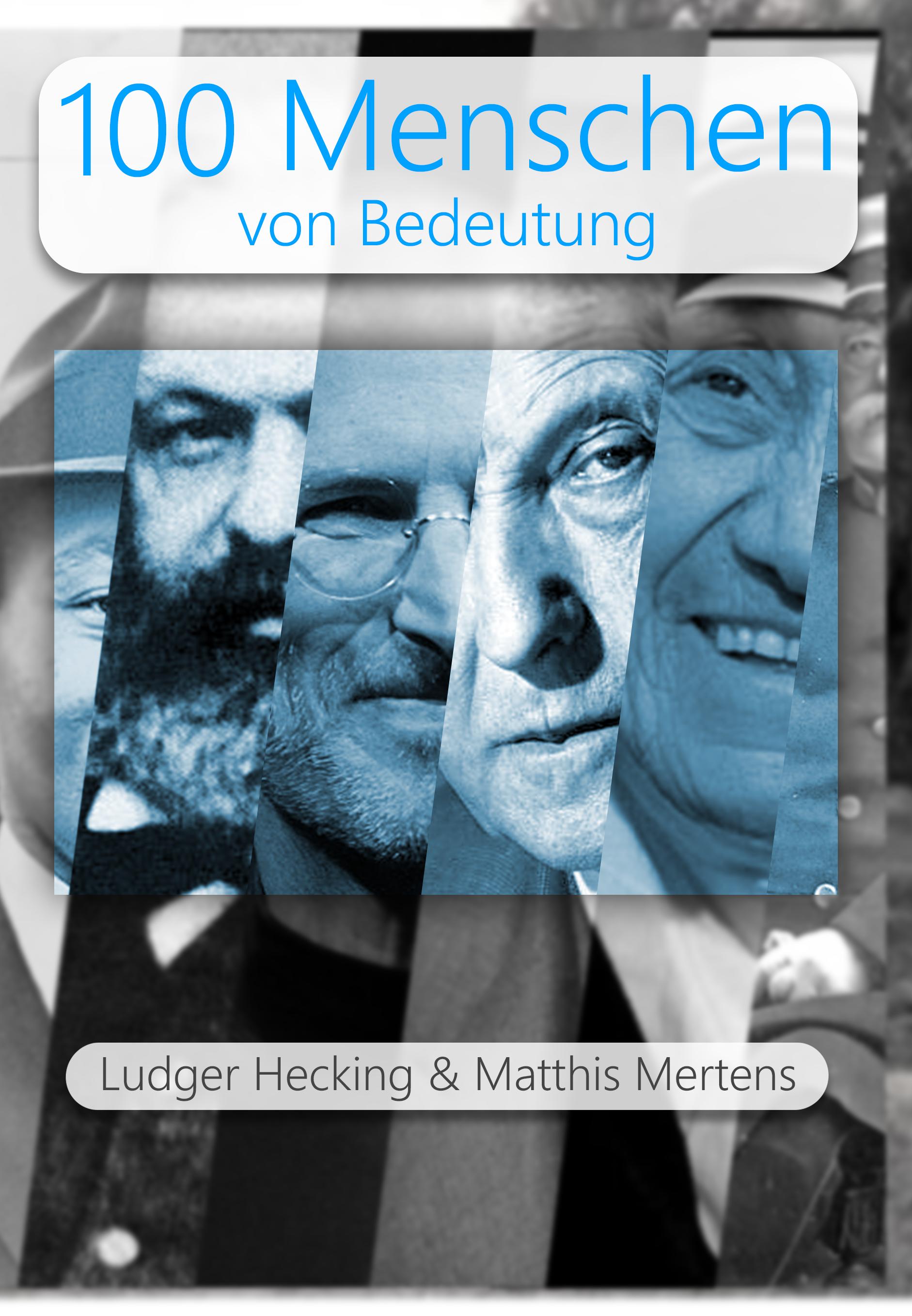 Matthis Mertens, Ludger Hecking – 100 Menschen von Bedeutung