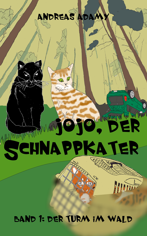 Andreas Adamy – Jojo, der Schnappkater: Der Turm im Wald