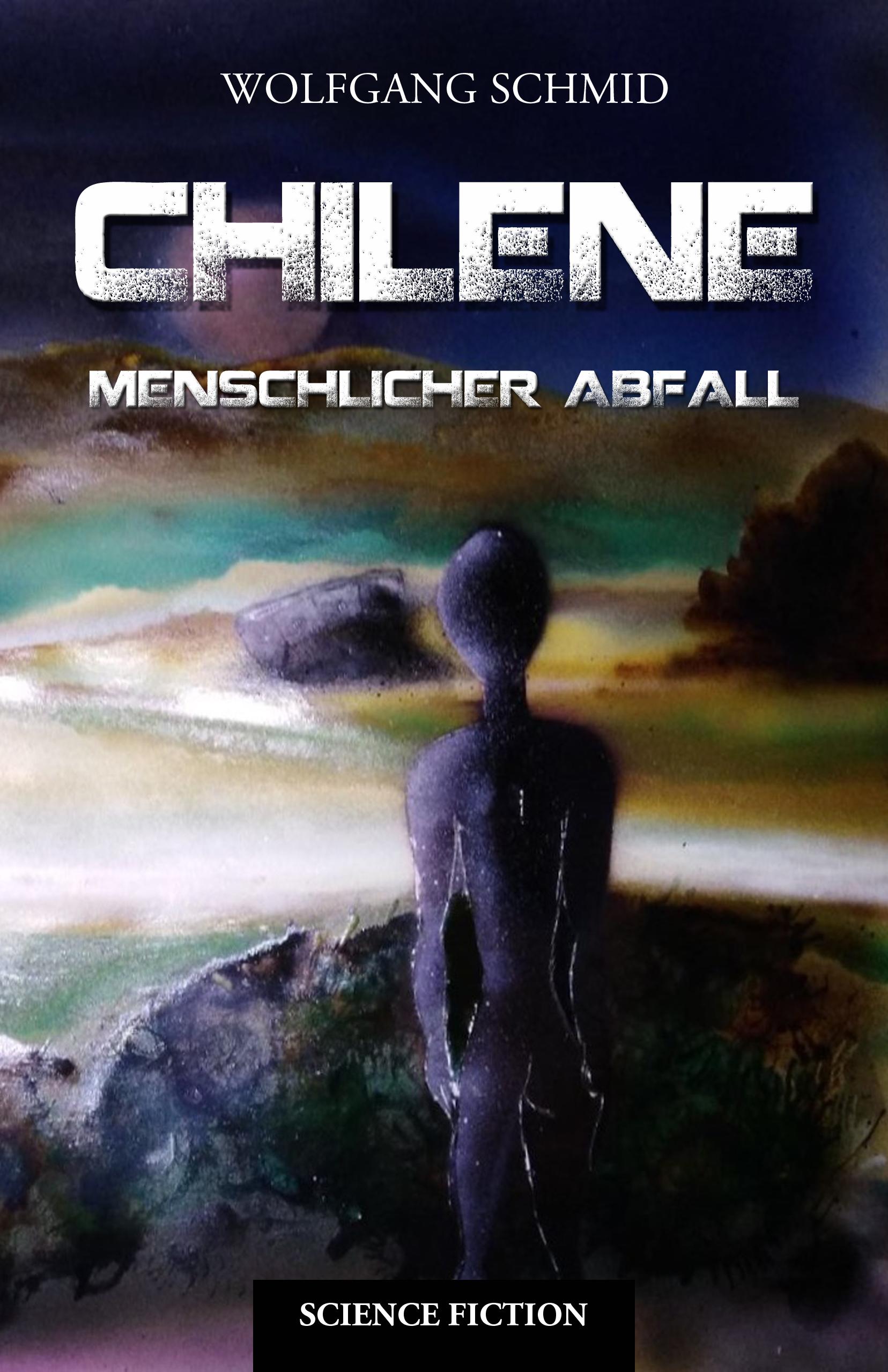 Wolfgang Schmid – Chilene: Menschlicher Abfall