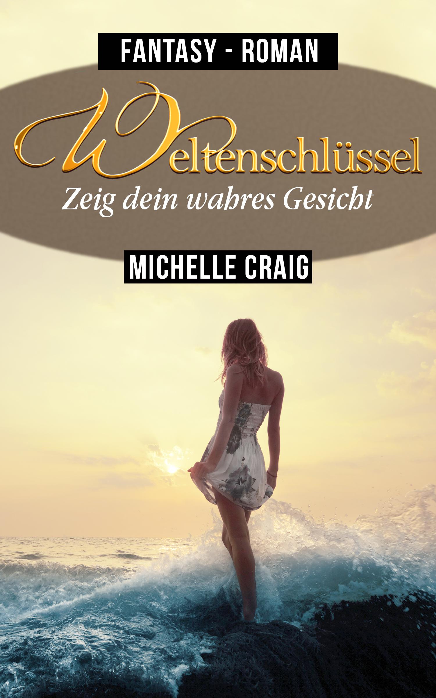 Michelle Craig – Weltenschlüssel: Zeig dein wahres Gesicht