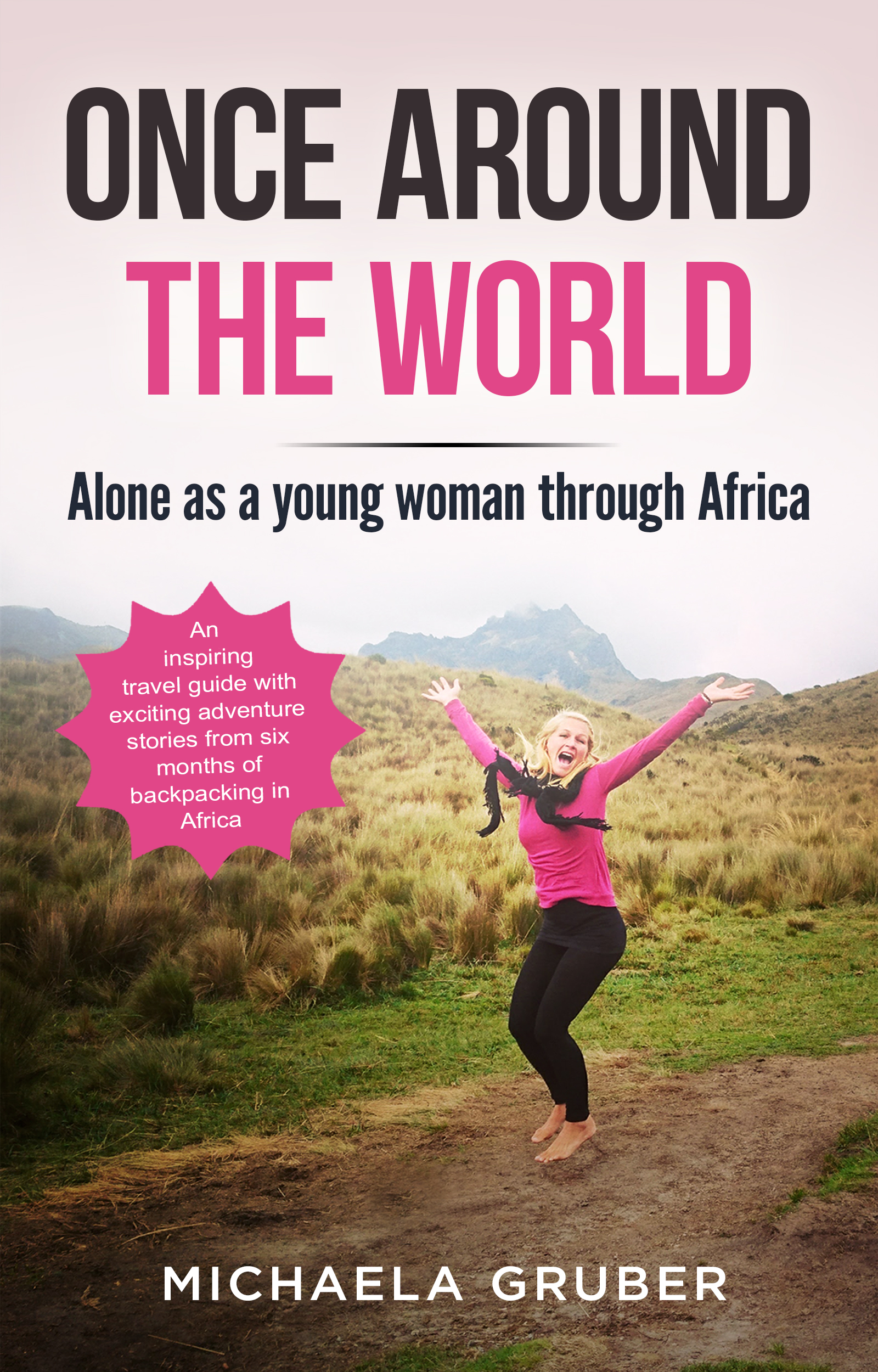 Michaela Gruber – Once around the world – Alone as a young woman through Africa