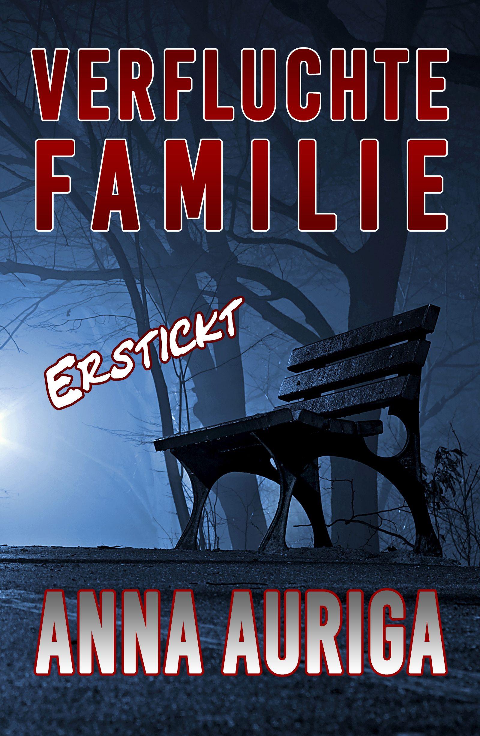 Anna Auriga – Verfluchte Familie – Erstickt