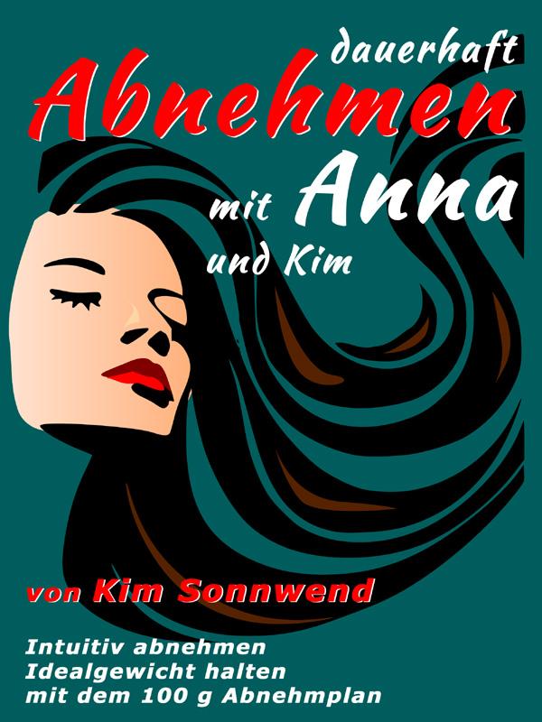 Kim Sonnwend – Dauerhaft Abnehmen mit Anna und Kim