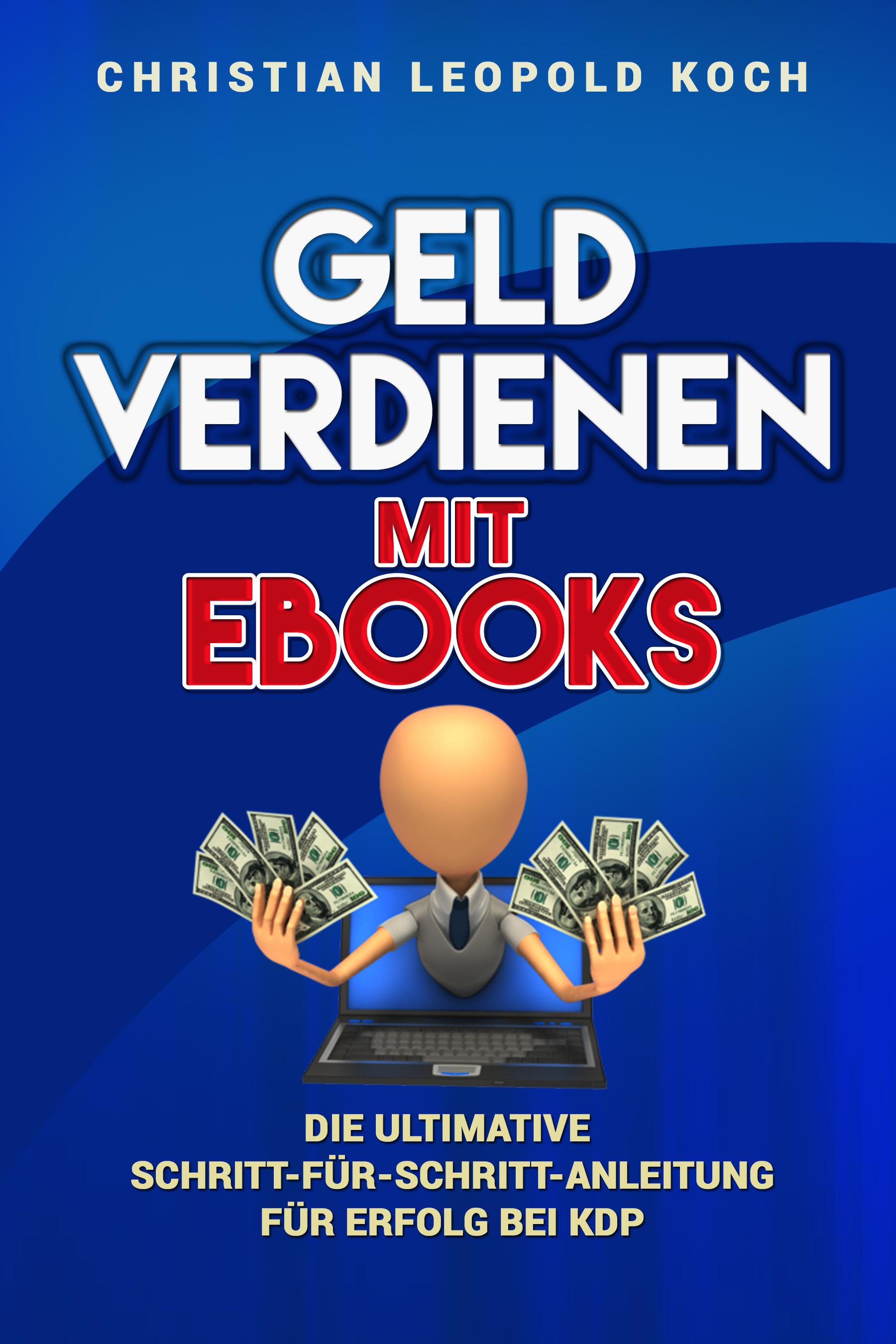 Christian Leopold Koch – Geld verdienen mit eBooks
