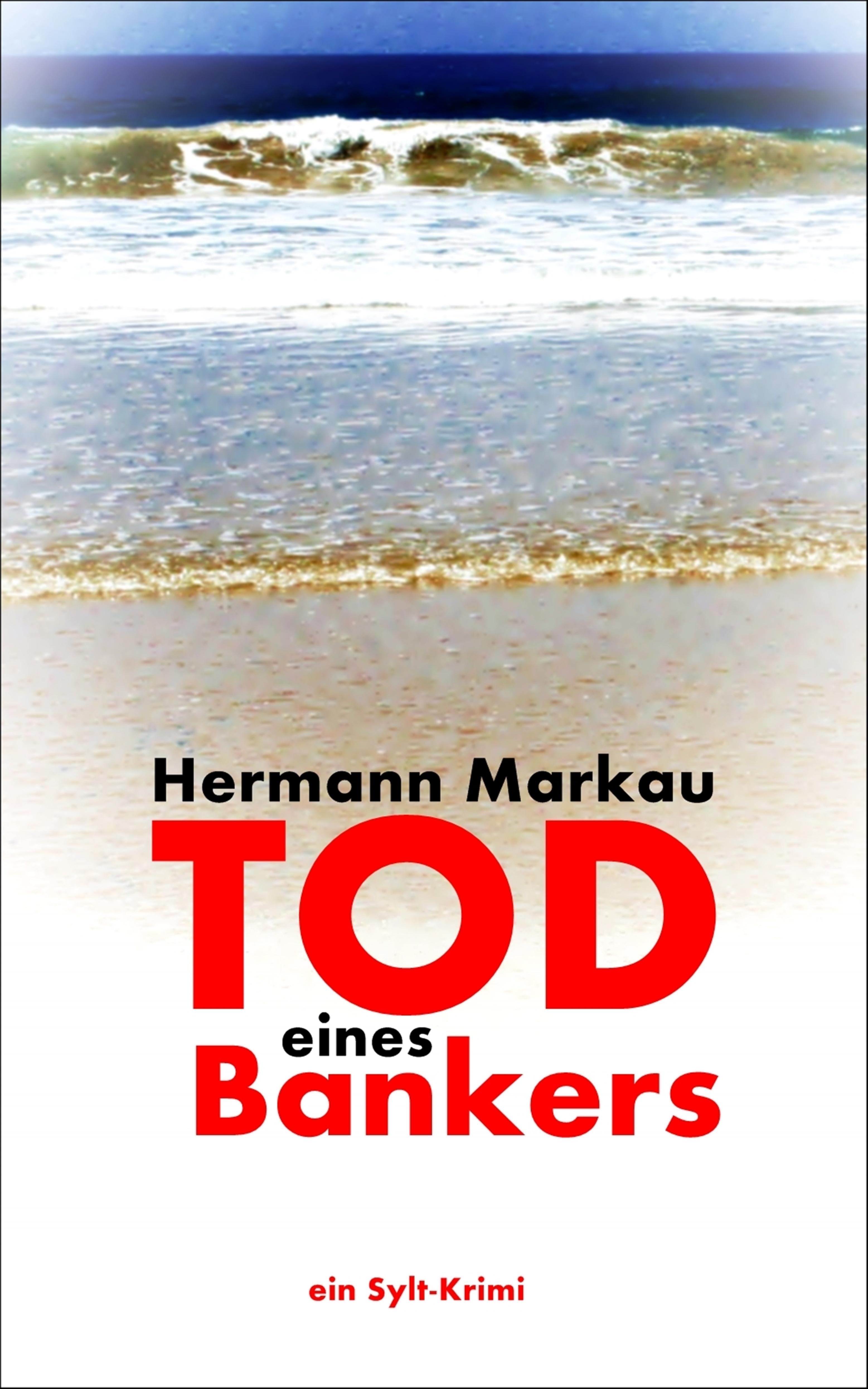 Hermann Markau – Tod eines Bankers