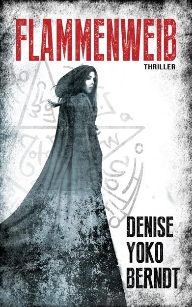 Denise Yoko Berndt – Flammenweib