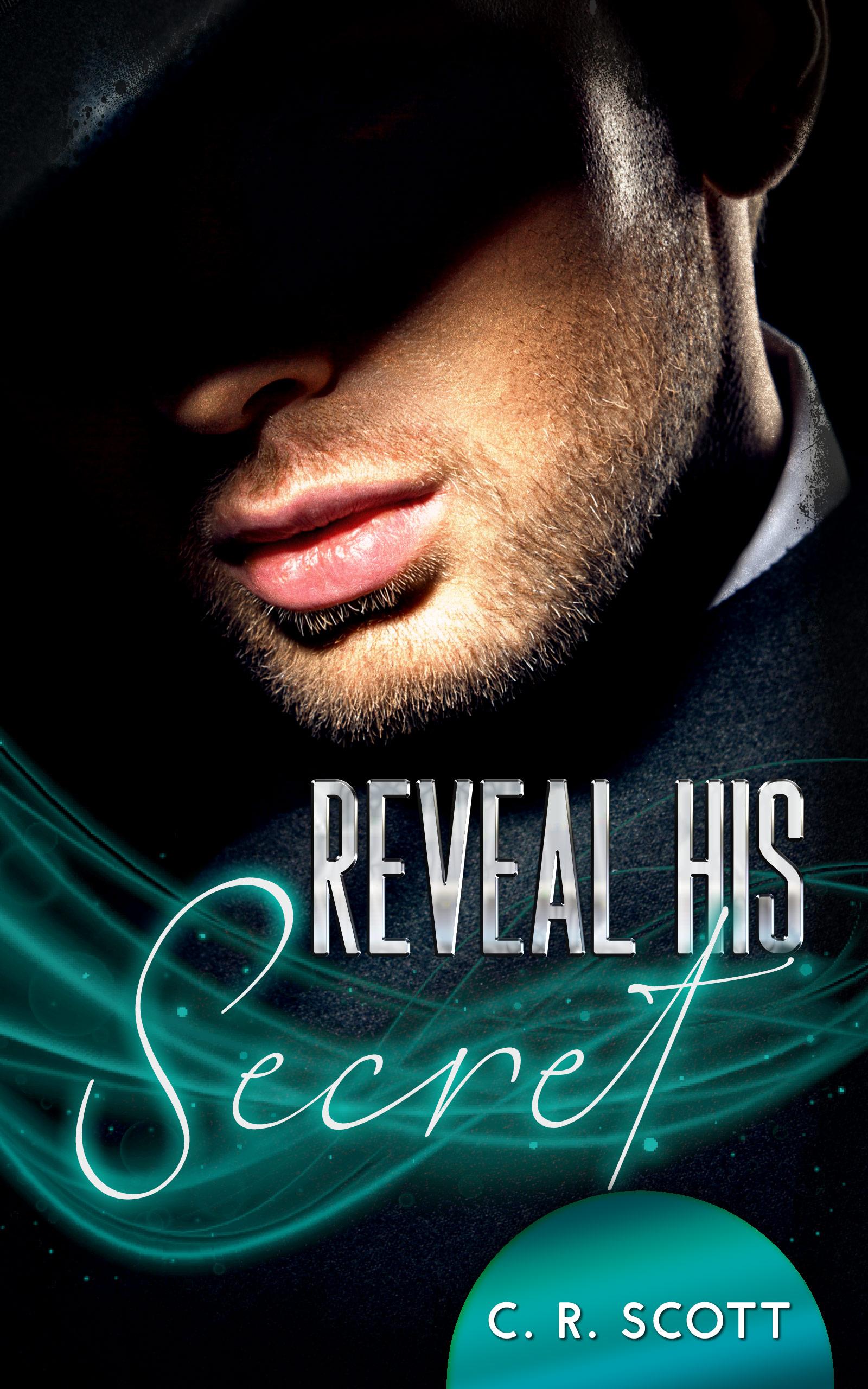 C. R. Scott – Reveal his Secret