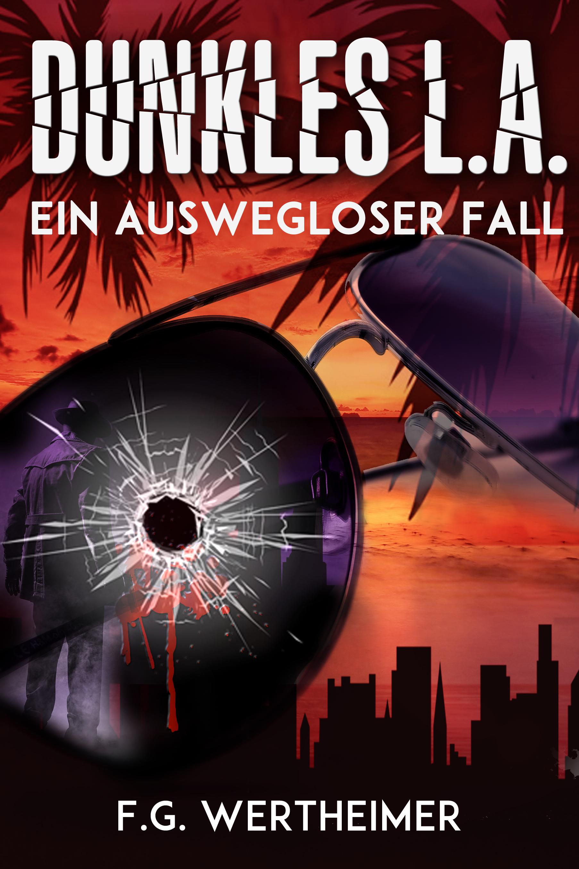 F. G. Wertheimer – Dunkles L.A.