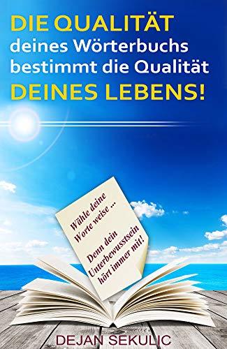 Dejan Sekulic – DIE QUALITÄT deines Wörterbuchs bestimmt die Qualität DEINES LEBENS!